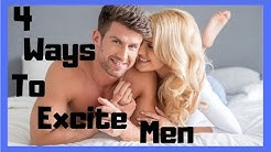 4 Ways To Excite a Men in Bed ✔