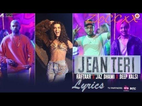 Jean Teri Lyrics Video | Raftaar | Jaz...
