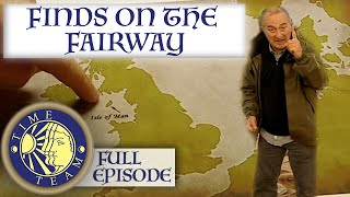 Finds on the Fairway (Speke Keeill, Isle of Man) | FULL EPISODE | Time Team