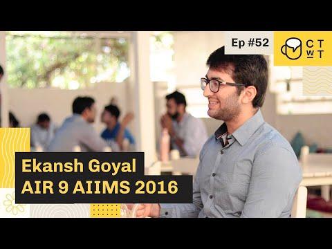 CTwT E52 - AIIMS 2016 Topper Ekansh Goyal AIR 9