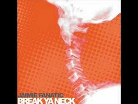 Jaimie Fanatic - Break Ya Neck (Joey Seminara & Danny N Mix)