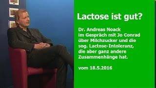 Laktose ist gut? Dr. Andreas Noack   Bewusst.TV - 16.5.2016