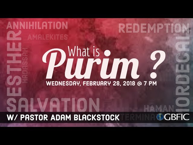 What is Purim? - Pastor Adam Blackstock