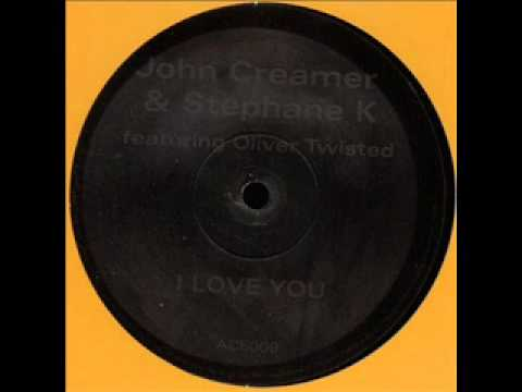 John Creamer & Stephane K - I Love You (original mix) 2001