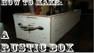 How to: Make a Rustic Box