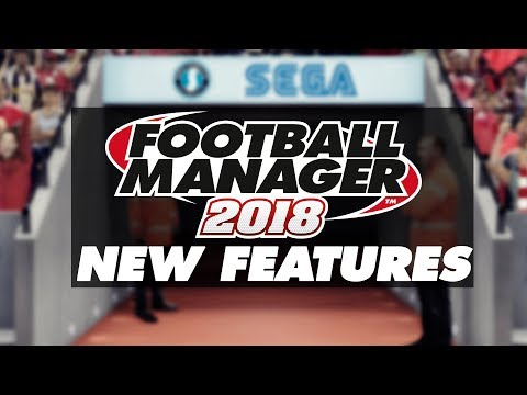 FOOTBALL MANAGER 2018 | NEW FEATURES | MY REACTION