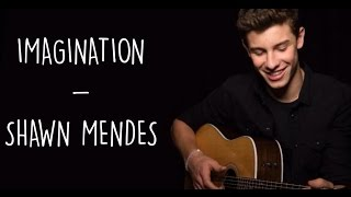 Imagination - Shawn Mendes (Lyrics)