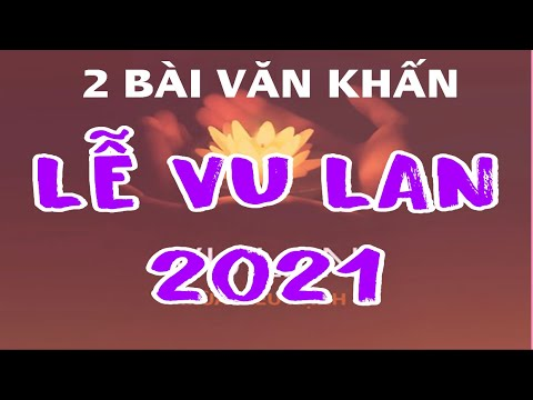 VĂN KHẤN CÚNG LỄ VU LAN 2021 - NĂM TÂN SỬU.