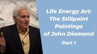 Life Energy Art: The Stillpoint Paintings of John Diamond M.D. (Part 1)