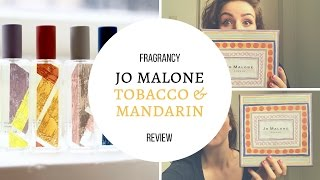 Jo Malone - Tobacco & Mandarin review - Bloomsbury set