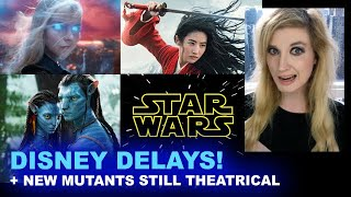 Mulan, Avatar 2 & Star Wars 10 Release Date DELAYED, New Mutants NOT Streaming!