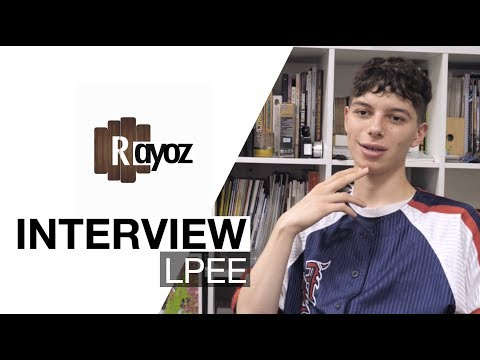 INTERVIEW LPEE - RAYOZ
