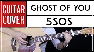 Ghost Of You Guitar Cover Acoustic - 5SOS 🎸 |Tabs + Chords|