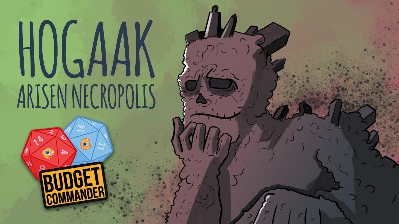 Budget Commander: Hogaak, Arisen Necropolis | $25, $50, $100*