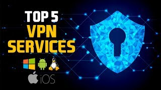 Top 5 Best VPN Services 2018