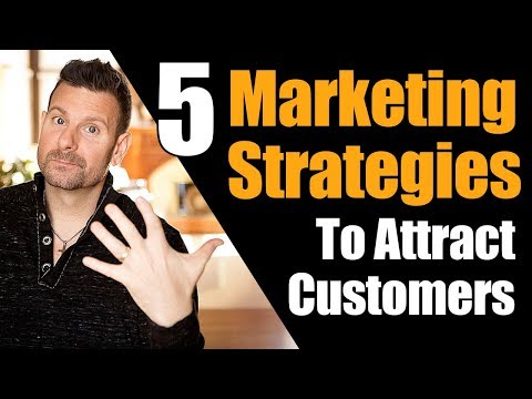 How to Attract Customers - 5 Marketing Strategies to Dominate Social media