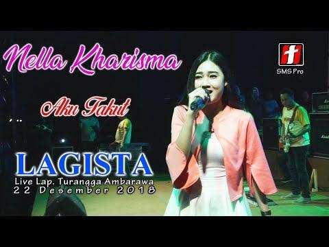 Nella Kharisma - Aku Takut Terbaru 2018 - LAGISTA live Ambarawa