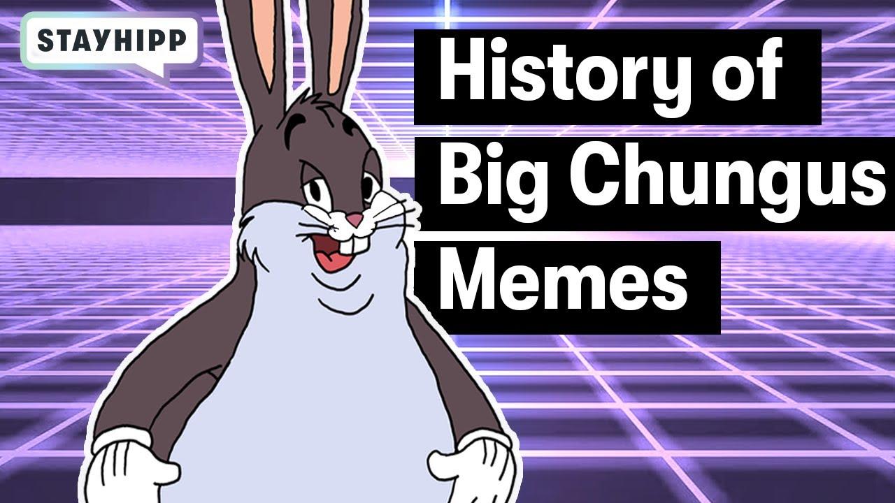 What Are Big Chungus Memes Stayhipp