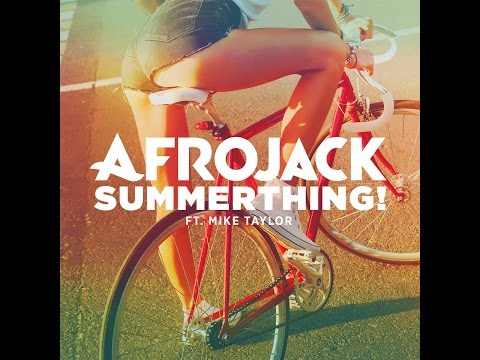 summerthing! afrojack ft. mike taylor (lyrics) (with sound)