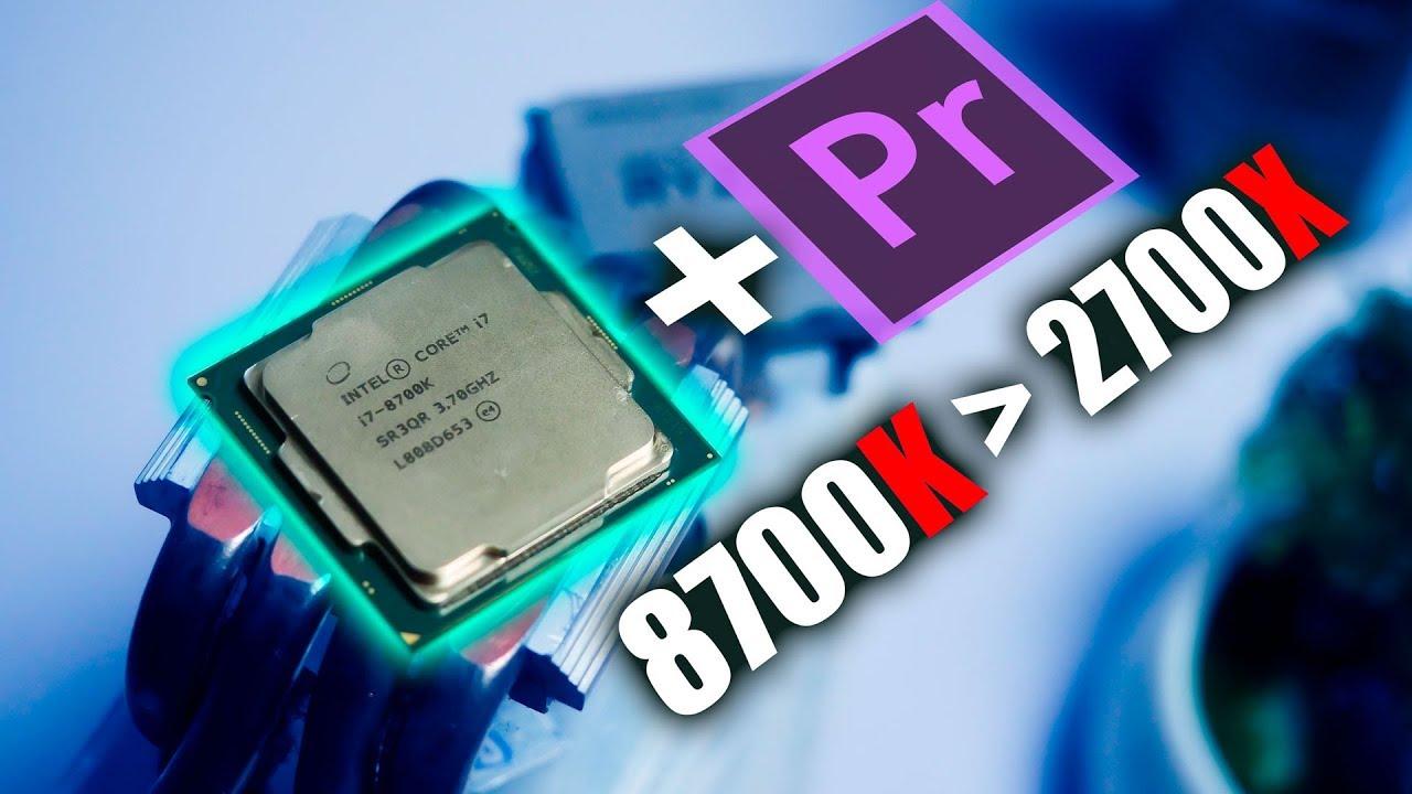 8700K vs 2700X – Đâu là CPU TỐT NHẤT Adobe Premier 4K?   HANOICOMPUTER