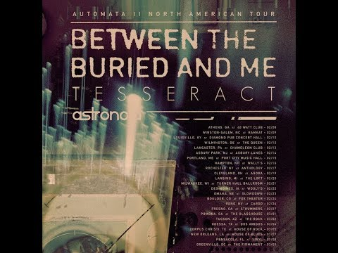 Between The Buried And Me tour announced support from TesseracT and Astronoid..!