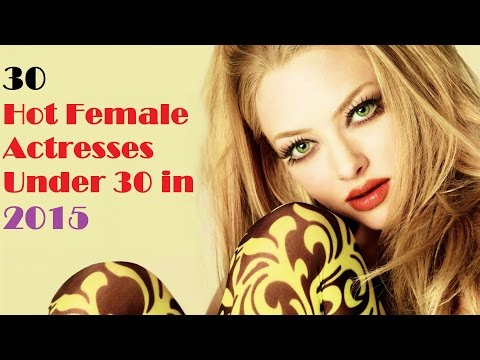 Top 30 Hot Actresses Under 30 in 2015 - Hollywood Stars