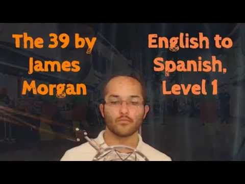"""""""The 39"""", Learn Spanish by listening to a novel, Level 1, Episode 1"""