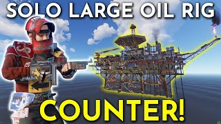 I COUNTERED LARGE OIL RIG - Rust Solo Survival