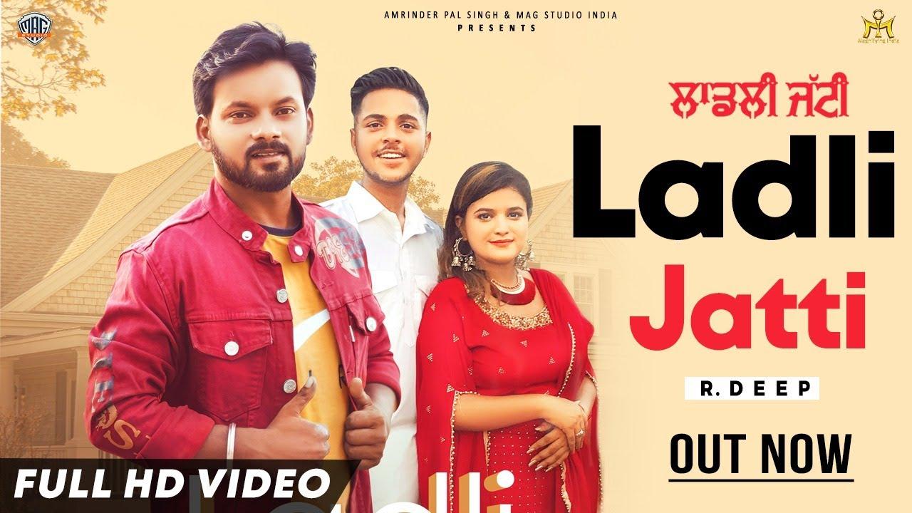 Download Latest Punjabi Song| Ladli Jatti | R. Deep | Joban Shah | Ellei | Mag Studio India