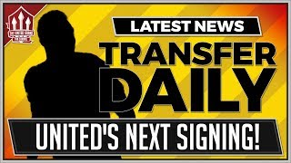 Next Manchester United Transfer Is...MAN UTD TRANSFER NEWS