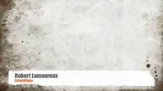 Robert Lamoureux - Enfantillage