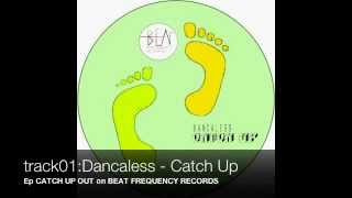 Dancaless - Catch UP Ep out on Beat Frequency Records