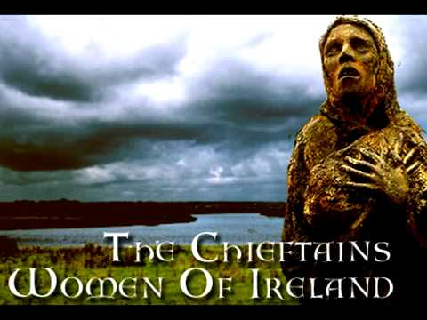 The Chieftains - Women Of Ireland (Mná na h-Éireann)