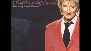 ROD STEWART Feat. STEVIE WONDER - What A Wonderful World