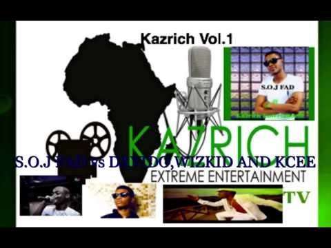 KAZRICH VOL.1 2014 HOTTEST MIX (S.O.J. FAD vs DAVIDO,WIZKID AND KCEE)