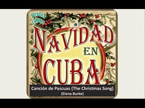 Navidad en Cuba (song: Canción de Pascuas (The Christmas Song) Elena Burke
