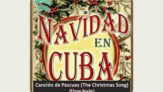 Navidad en Cuba (song: Canción de Pascuas (The Christmas Song) Elena Burke