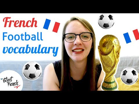 LEARN FRENCH FOOTBALL VOCABULARY w/ a French Native Speaker