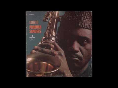 Pharoah Sanders - Tauhid (1967) full album