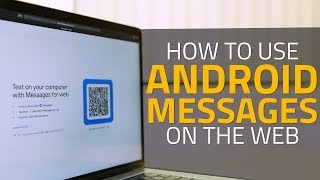 How to Use Android Messages on the Web | Send Text Messages From Your Computer