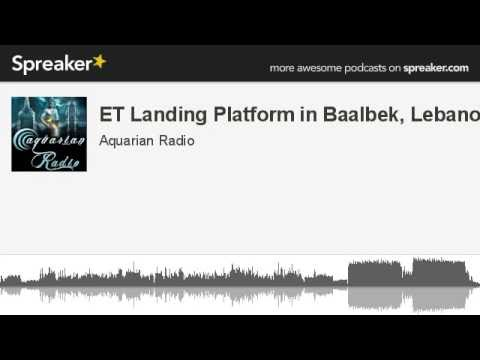ET Landing Platform in Baalbek, Lebanon (made with Spreaker)