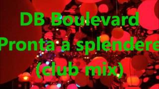 DB Boulevard - Pronta a splendere (club mix)