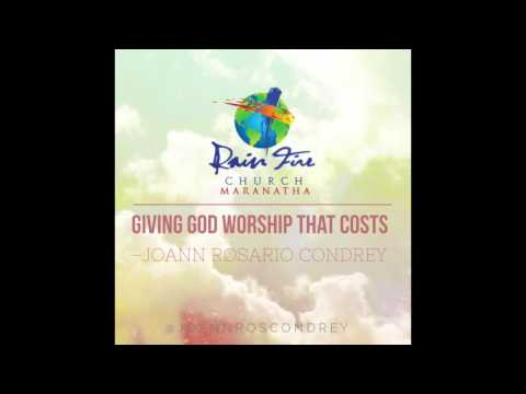 Giving  God  Worship That Costs (6pm service): Joann Rosario Condrey (audio message)