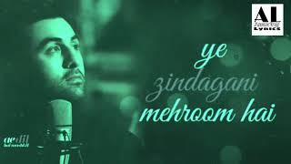 Ae Dil Hai Mushkil ..Mana k teri  maujoodgi se ye zingadani mehrooom hai .|Amazing lyrics|