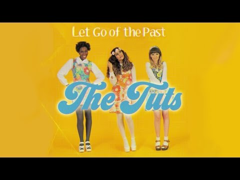 The Tuts - Let Go of the Past (Official Video)