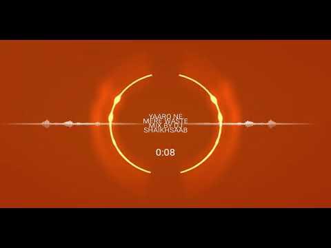 Yaaro Ne Mere Vaste Kya Kuch Nahi KIYA MIX BY DJ SHAIKHSAAB.😙😙😙