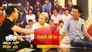 Thách thức danh hài 3   teaser tập 13: Trấn Thành, Trường Giang lên sân khấu tâm sự cùng thí sinh