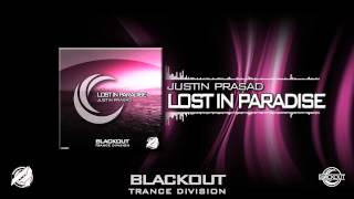 "Justin Prasad - ""Lost In Paradise"" (Original Mix) [Blackout Trance Division] [FREE DOWNLOAD]"