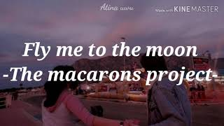 Cover images Fly me to the moon - Macarons Project //sub español+lyrics// ·Atina uwu·