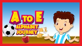 Learn Alphabets from A to E   Alphabet Journey   Kids Hut